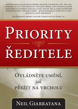 Priority ředitele ? Ovládněte umění, jak přežít na vrcholu - Neil Giarratana