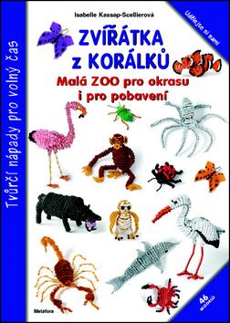 Zvířátka z korálků - Isabelle Kassap-Scellierová - 20x27