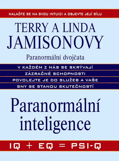 Paranormální inteligence IQ + EQ = PSI-Q - Terry Jamison; Linda Jamison - 15x22 cm