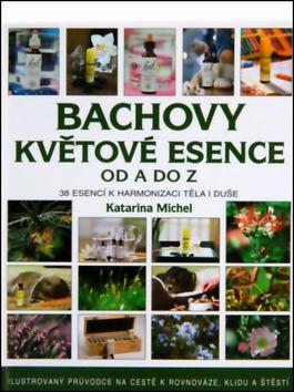 Bachovy květové esence od A do Z - Michel Katarina - 14x17