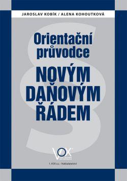 Orientační průvodce novým daňovým řádem - Kobík J., Kohoutková A. - A4, brožovaná