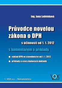 Průvodce novelou zákona o DPH s účinností od 1.1.2012 s komentářem a příklady