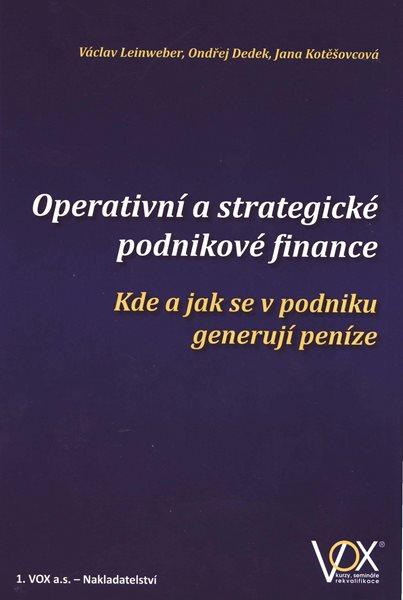 Operativní a strategické podnikové finance - Leinweber, Dedek, Kotěšovcová - 17x24