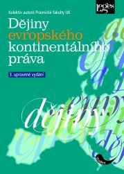 Dějiny evropského kontinentálního ... - kolektiv autorů Právnické fakulty UK - 15x21 cm