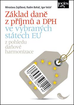Základ daně z příjmů a DPH ve vybraných státech EU - Miroslava Zajíčková, Radim Boháč - 16x23