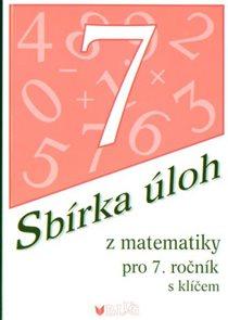 Sbírka úloh z matematiky 7. ročník ZŠ s klíčem