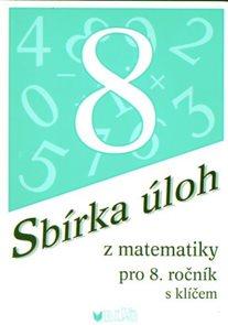 Sbírka úloh z matematiky 8. ročník ZŠ s klíčem