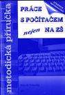Práce s počítačem nejen na ZŠ - Metodická příručka