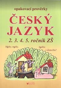 Opakovací prověrky z českého jazyka pro 2., 3., 4. a 5. ročník ZŠ