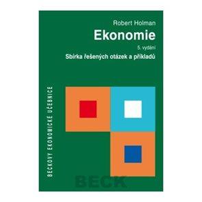 Ekonomie, 5. vydání. Sbírka řešených otázek a příkladů
