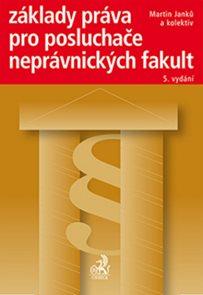 Základy práva pro posluchače neprávnických fakult 5. vydání