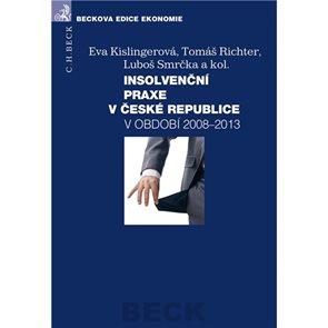 Insolvenční praxe v České republice 2008-2013