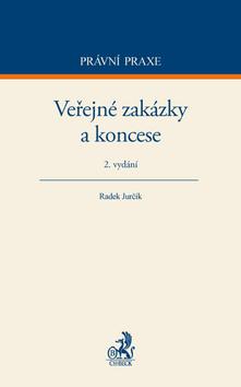 Veřejné zakázky a koncese. 2. vydání - Radek Jurčík
