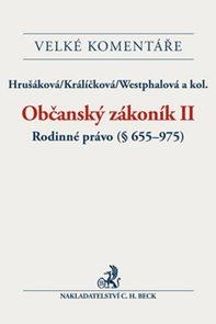 Občanský zákoník II. Rodinné právo (§ 655-975). Komentář