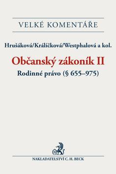 Občanský zákoník II. Rodinné právo (§ 655-975). Komentář - Hrušáková, Králíčková,Westphalová a kol., Sleva 10%