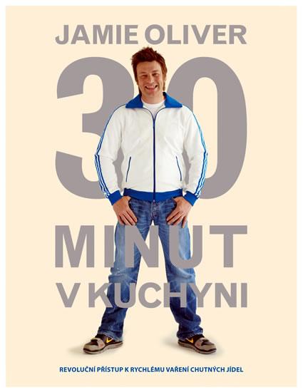 Jamie Oliver 30 minut v kuchyni - Oliver Jamie
