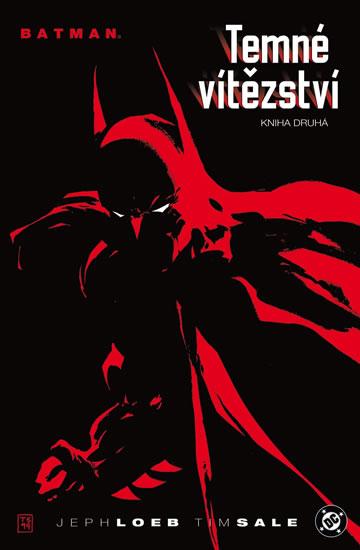 Batman - Temné vítězství - kniha druhá - Loeb Jeph, Sale Tim