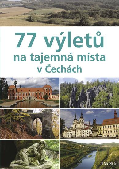 77 výletů na tajemná místa v Čechách - Paulík Ivo a kolektiv