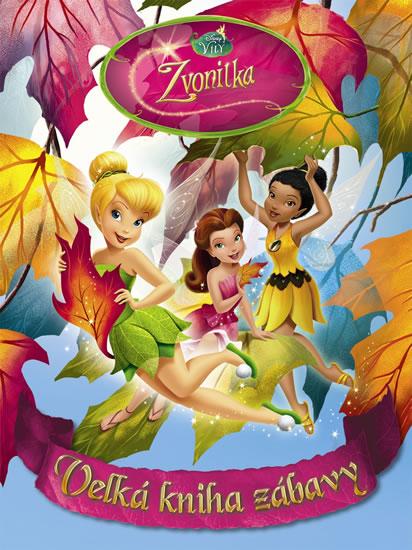 Zvonilka - Velká kniha zábavy - Walt Disney