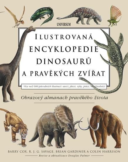 Ilustrovaná encyklopedie dinosaurů a pravěkých zvířat - Cox Barry, Savage R. J. G., Gardiner Brian, Harrison Colin - 23x30 cm