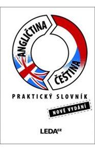 Angličtina-Čeština praktický slovník  - nové vydání