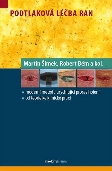 Podtlaková léčba ran - Robert Bém a kolektiv