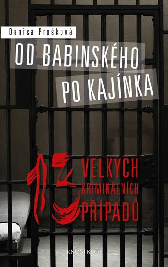 Od Babinského po Kajínka - Prošková Denisa - 14x21