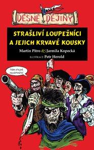 Děsné české dějiny - Strašliví loupežníci a jejich krvavé kousky