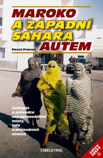 Maroko a Západní Sahara autem - Pavel Franek