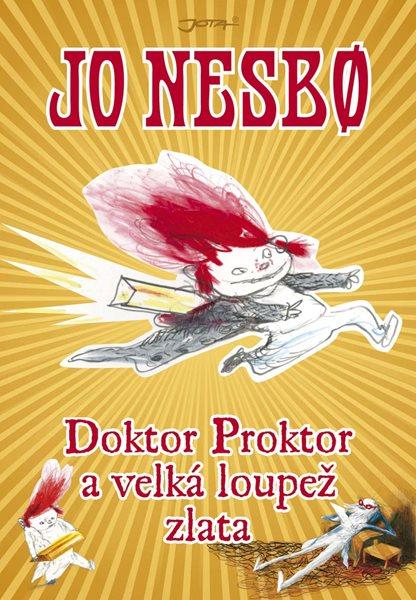 Doktor Proktor a velká loupež zlata - Nesbo Jo