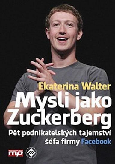 Mysli jako Zuckerberg - Ekaterina Walter