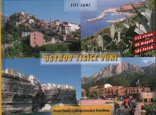 Ostrov tisíce vůní - první český cykloprůvodce Korsikou - Jiří Jokl - 18x23