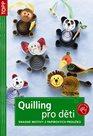 TOPP - Quilling pro děti - Snadné motivy z papírových proužků
