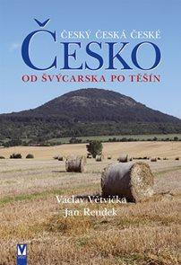 Česko - Od Švýcarska po Těšín