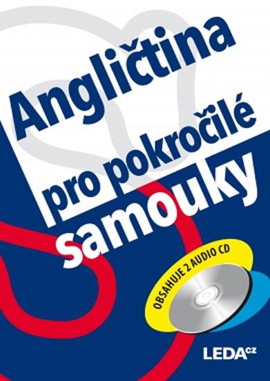 Angličtina pro pokročilé samouky + 2 CD - Ludmila Kollmannová