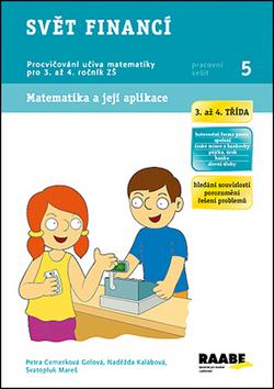 Svět financí 3. a 4. třída - pracovní sešit - Cemerková Golová Petra a kolektiv - A4