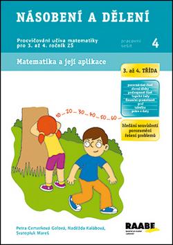 Násobení a dělení - pracovní sešit - Cemerková Golová Petra a kolektiv - A4