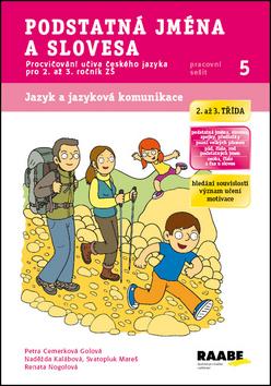 Podstatná jména a slovesa - pracovní sešit - Cemerková Golová Petra a kolektiv - A4