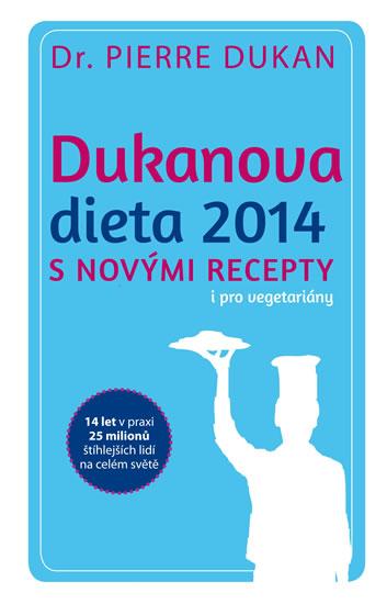 Dukanova dieta 2014 s novými recepty i pro vegetariány - Dukan Pierre - 13x21