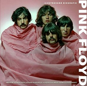 Pink Floyd - ilustrovaná biografie