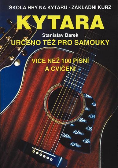 Kytara - Určeno též pro samouky - Stanislav Barek - 21x30