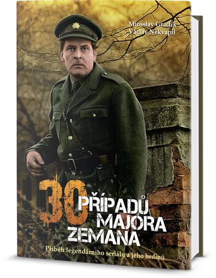 Třicet případů majora Zemana - Příběh legendárního seriálu a jeho hrdinů - Graclík Miroslav, Nekvapil Václav, - 15x21