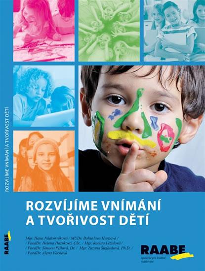 Rozvíjíme vnímání a tvořivost dětí - Hana Nádvorníková - 15x21