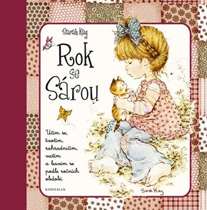 Rok se Sárou - Učím se, tvořím, zahradničím, vařím a bavím se podle ročních období