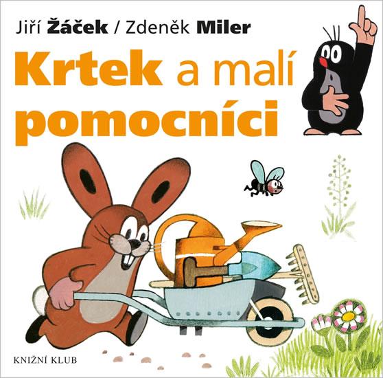 Krtek a jeho svět 2 - Krtek a malí pomocníci - Miler Zdeněk, Žáček Jiří - 18x18 cm