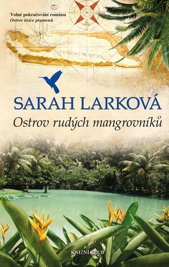 Karibská sága 2: Ostrov rudých mangrovníků - Larková Sarah - 14x21 cm