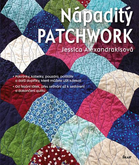 Nápaditý patchwork - Alexandrakisová Jessica - 22x26 cm