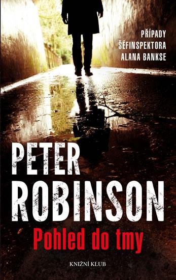 Pohled do tmy - Případy šéfinspektora Alana Bankse - Robinson Peter - 13x21 cm