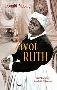 Život Ruth - Příběh chůvy Scarlett O'Harové