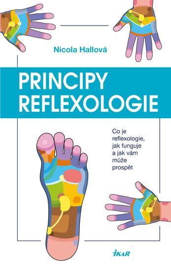 Principy reflexologie - Co je reflexologie, jak funguje a jak vám může prospět - Hallová Nicola
